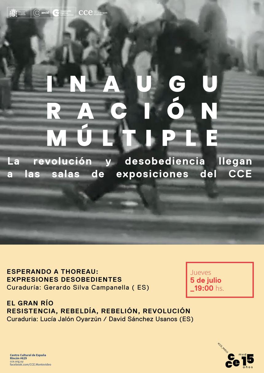 CCE Montevideo . La desobediencia y la revolución copan las salas de exposiciones del CCE. Inauguración 5 de julio - 19hs.