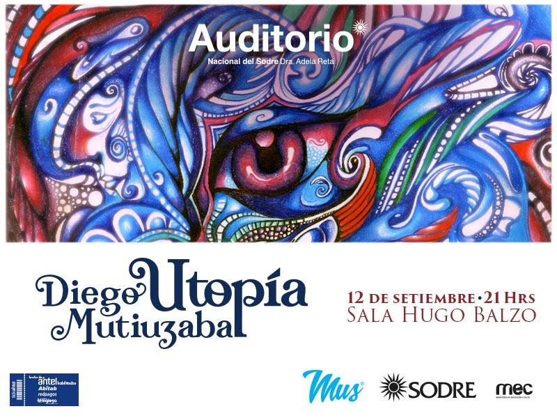 Diego Mutiuzábal presenta ¨UTOPIA¨su primer trabajo solista en la Sala Hugo Balzo el próximo miércoles 12 Setiembre a partir de 21.00hs