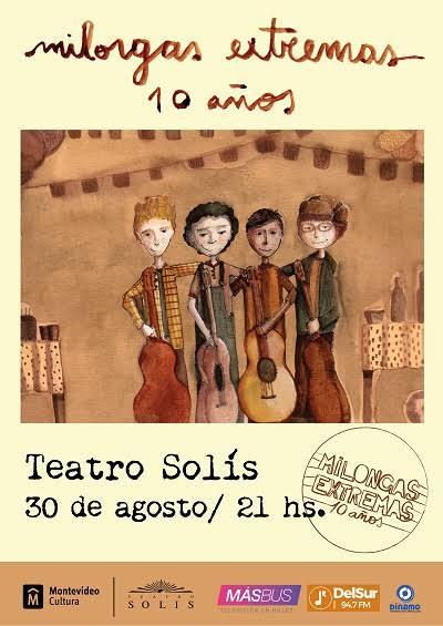 MILONGAS EXTREMAS festeja sus 10 años, volviendo a la sala mayor del Teatro Solís, el jueves 30 agosto, a partir de las 21 hs.