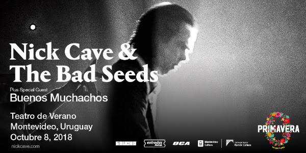 PRIMAVERA 0 presenta: Nick Cave & The Bad Seeds North & Latin American Tour 2018 Plus Special Guest >> BUENOS MUCHACHOS
