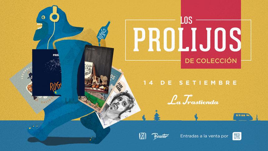 LOS PROLIJOS DE COLECCIÓN Viernes 14 Setiembre - 21 HS - La Trastienda Club Montevideo