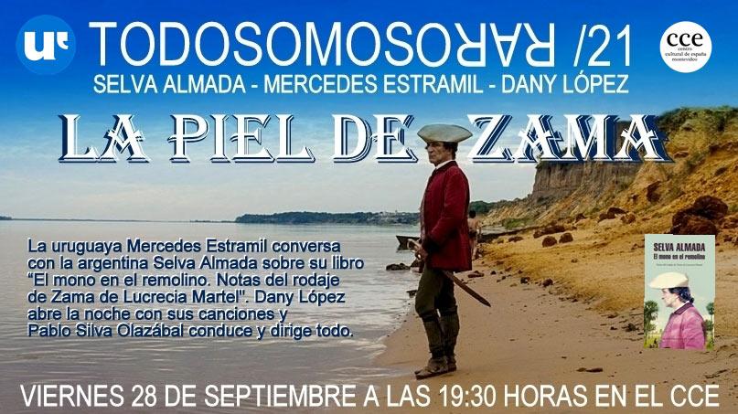 TODOS SOMOS RAROS Viernes 28 de setiembre 19:30 hs CCE La piel de Zama