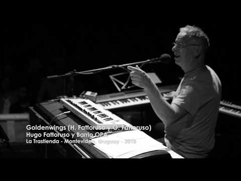 Hugo Fattoruso y BARRIO OPA Goldenwings
