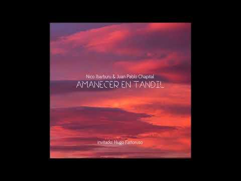 Nico Ibarburu & Juan Pablo Chapital - Amanecer en Tandil Full Album 2018