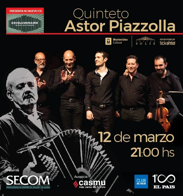 EL QUINTETO ASTOR PIAZZOLLA presenta REVOLUCIONARIO TOUR 12 DE MARZO DE 2019 – 21 HS. - TEATRO SOLÍS ¡ÚLTIMAS ENTRADAS A LA VENTA!