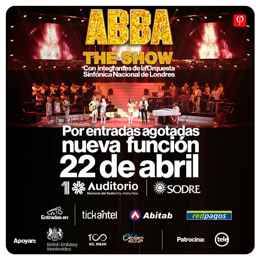 """ABBA The Show """"BEST ABBA SINCE ABBA"""" La banda tiene el reconocimiento y los derechos de ABBA. Con una primera función agotada y por éxito total se agrega otra función. Se presenta por primera vez en dos funciones el 22 y 23 de abril en Auditorio Nacional del Sodre, en el marco de su gira latinoamericana."""