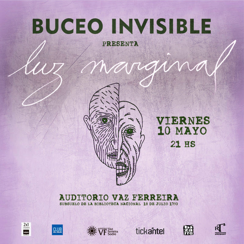 BUCEO INVISIBLE presentación oficial de ¨Luz Marginal¨ iernes 10 de Mayo 21 hrs Sala Vaz Ferreira 18 de Julio 1790 Montevideo