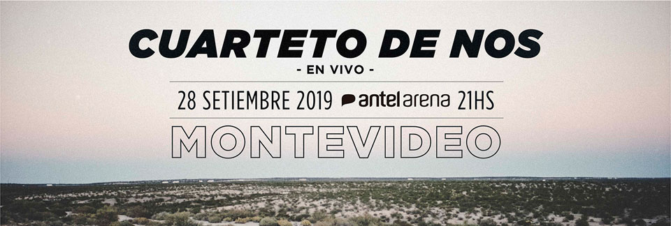 Cuarteto de Nos Fecha: 28/09/2019 Lugar: Antel Arena