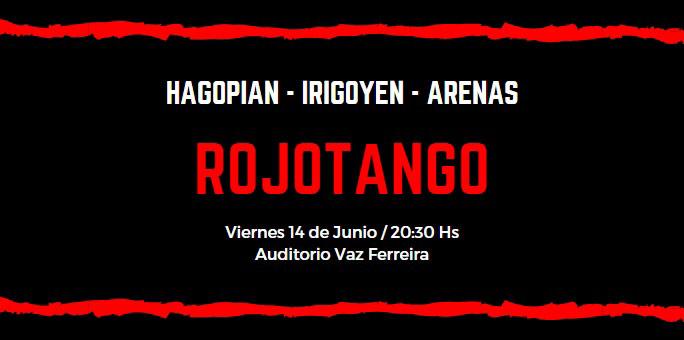 """""""Rojotango"""" se presenta el Viernes 14 de Junio a las 20:30 en la Sala Vaz Ferreira del Sodre (Sala de la Biblioteca Nacional)"""