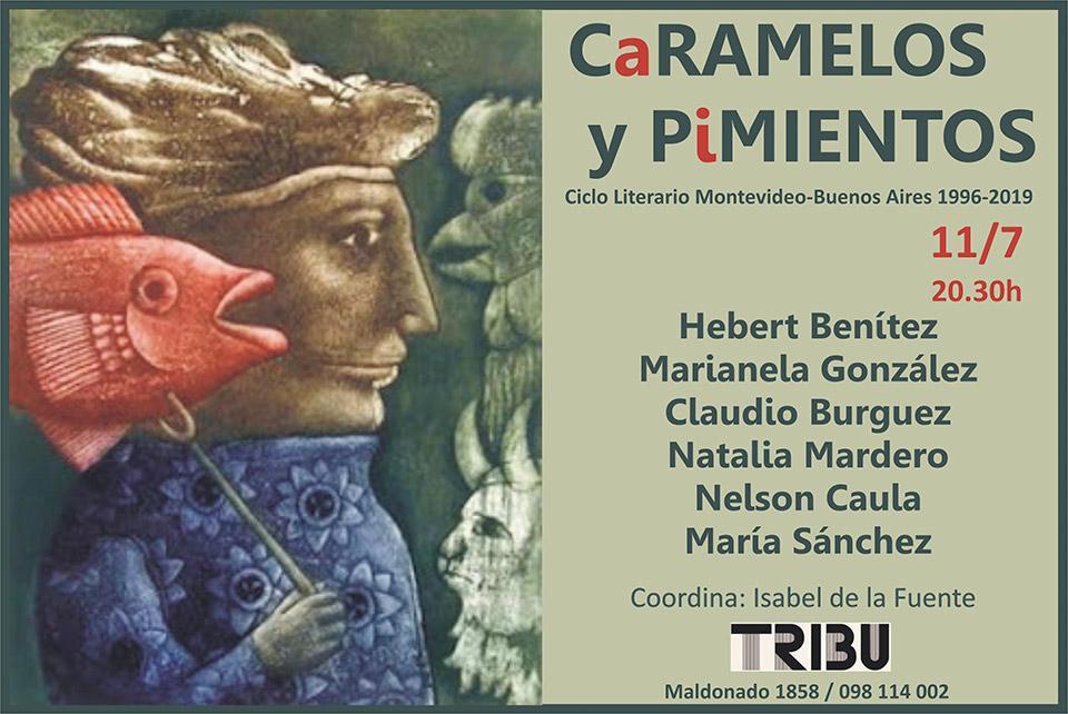 CaRAMELOS y PiMIENTOS, el decano de los ciclos literarios de Montevideo, con 24 años ininterrumpidos de actividad, los espera el jueves 11 de julio a las 20.30h.