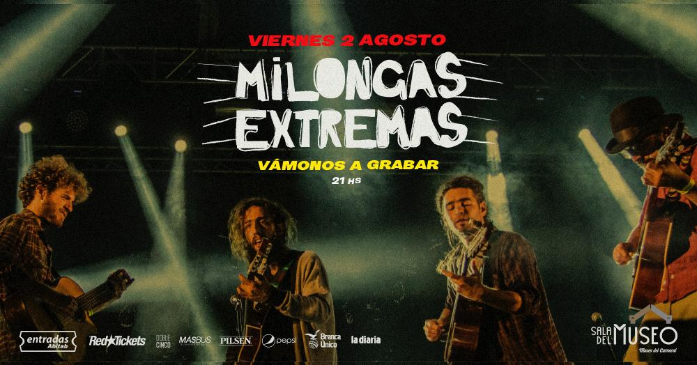 """Milongas Extremas grabará su tercer disco en España y se despedirá de su público con """"Vámonos a grabar"""" en Sala del Museo el viernes 2 de agosto."""
