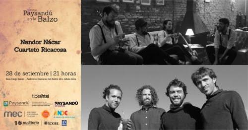 Paysandú en la Balzo continúa demostrando su música local y trae música de la región con Cuarteto Ricacosa y Nando Nácar el sábado 28 de septiembre al Auditorio Nacional del Sodre.