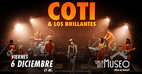 Coti y Los Brillantes desembarcan en Montevideo el próximo 6 de diciembre en la Sala del Museo