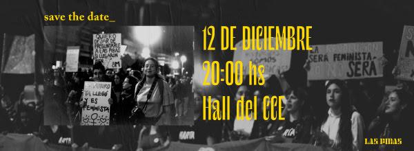 COLECTIVO PIBAS UY Presenta: FESTIVAL LAS PIBAS Jueves 12 de Diciembre de 2019 Hall del CCE Talleres de formación y show en vivo :: ENTRADA GRATIS ::
