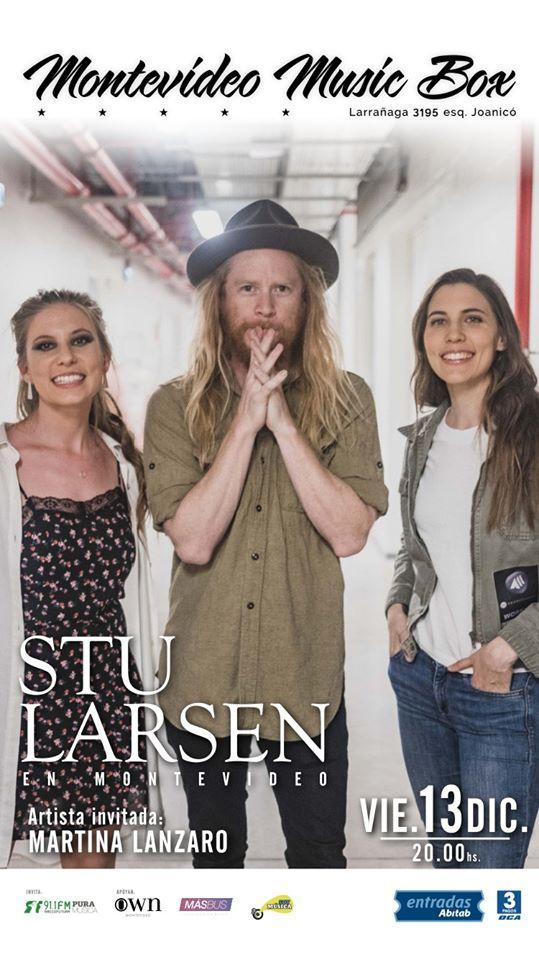 El músico australiano Stu Larsen presenta su nuevo trabajo en Montevideo. El artista folk actuará el viernes 13 de diciembre en Montevideo Music Box. Artista invitado: Martina Lanzaro