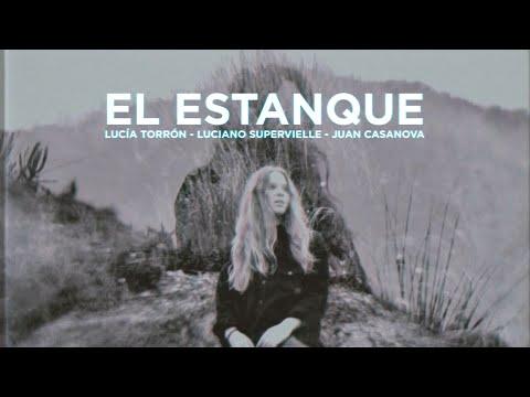 El Estanque (Lucia Torrón - Luciano Supervielle - Juan Casanova)