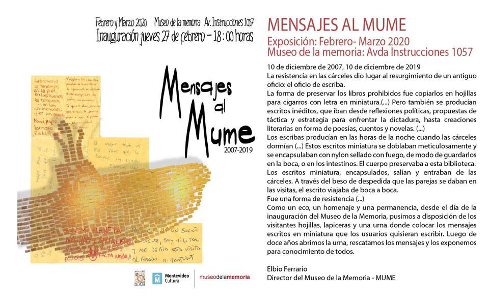 Mensajes al MUME 10 de diciembre de 2007, 10 de diciembre de 2019 Exposición abierta en febrero y marzo. Museo de la Memoria: Avda. Instrucciones 1057, Montevideo. Inauguración: Jueves 27 de febrero - 18:00 horas.