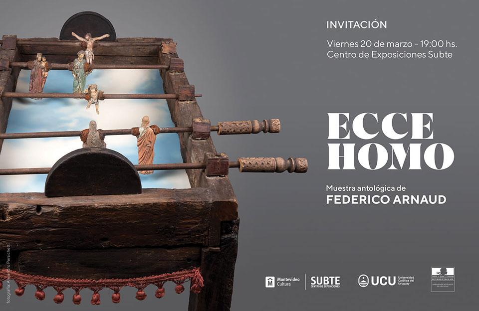 """""""Ecce Homo"""" muestra antológica de Federico Arnaud"""