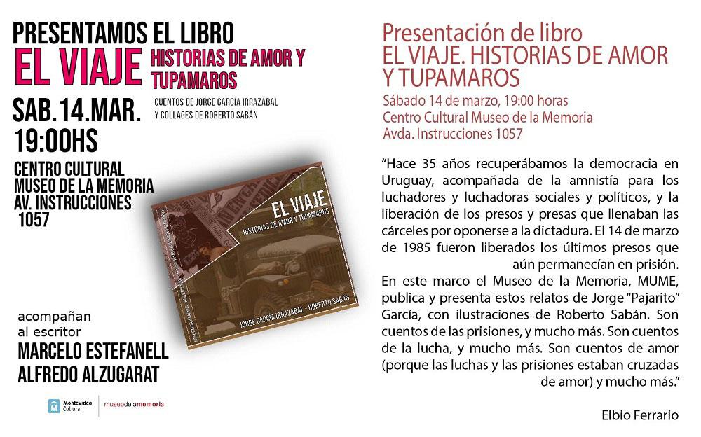 EL VIAJE. A 35 años de la recuperación de la democracia y la amnistía. MUSEO DE LA MEMORIA. 14 de marzo, 19 hs