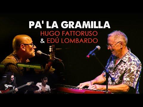 Hugo Fattoruso & Edú Lombardo - Pa' La Gramilla ft: Leo Carbajal, Albana Barrocas Del set en vivo MPU 2019
