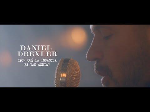 Daniel Drexler - ¿Por qué la infancia es tan corta? (Videoclip Oficial)