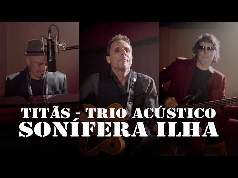#Titãs #SoníferaIlha #TitãsTrioAcústico Titãs - Sonífera Ilha [Trio Acústico] (Clipe Oficial)