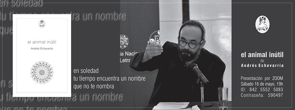 Andrés Echevarría, el animal inútil,