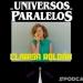 Universos Paralelos- Nota: Clarisa Roldán