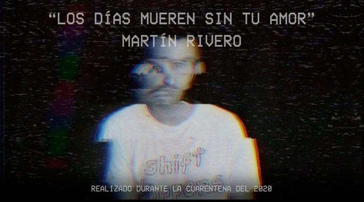 Video oficial de «Los Días Mueren Sin Tu Amor» de Martín Rivero.