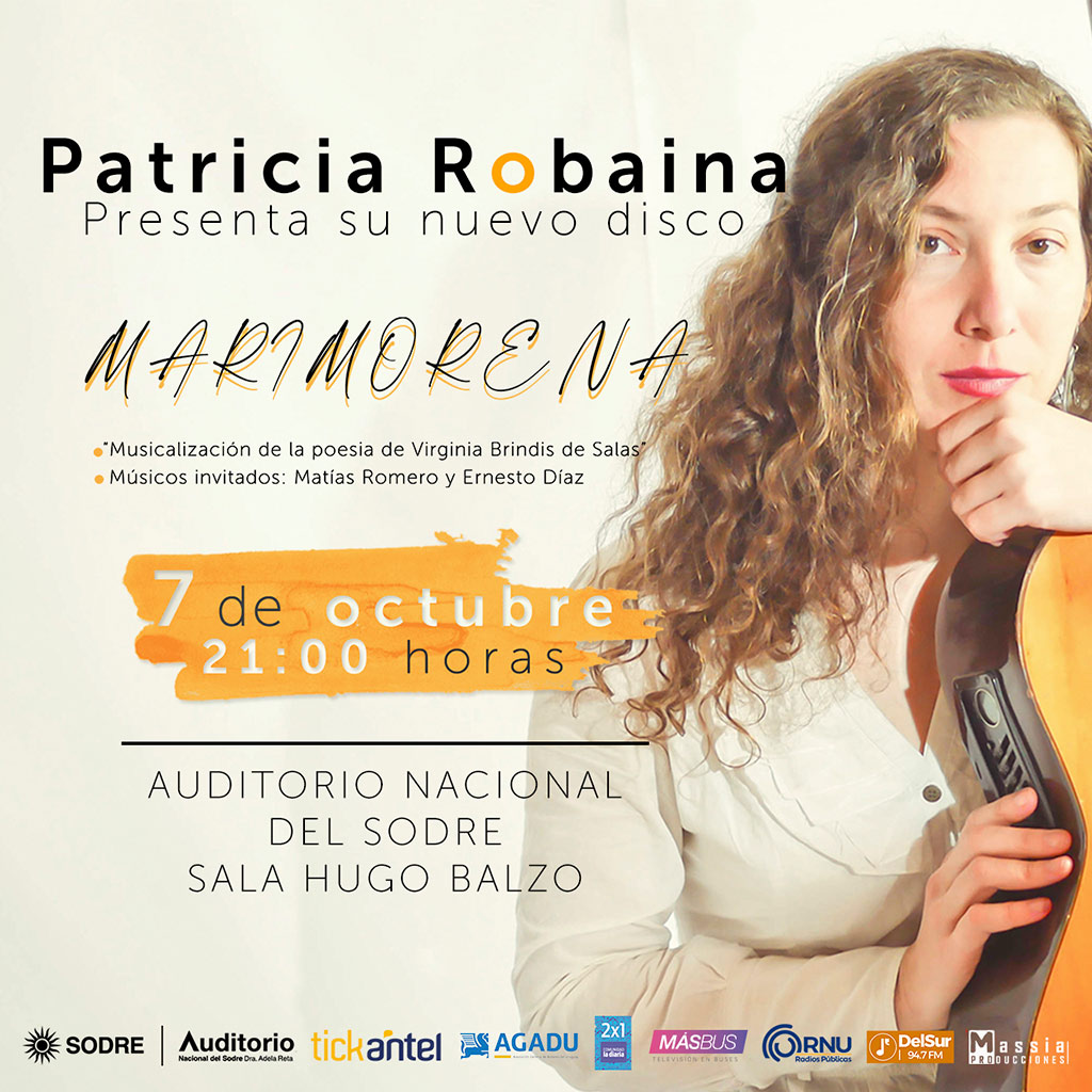 """PATRICIA ROBAINA presenta nuevo disco:""""MARIMORENA"""" 07 OCTUBRE 21:00 hs. SALA HUGO BALZO - AUDITORIO NACIONAL DEL SODRE Andes y Mercedes - Montevideo Contacto :: 095 207 722- ENTRADA: $ 400"""