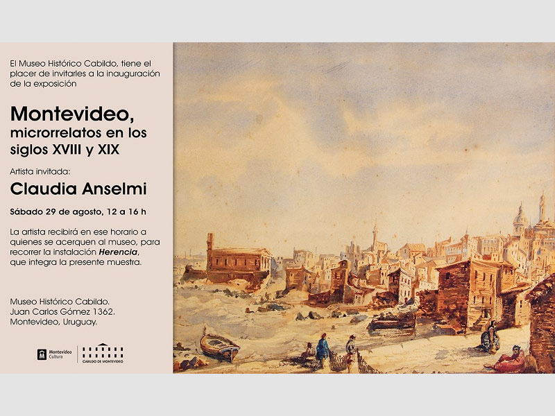 Montevideo microrrelatos en los siglos XVIII y XIX Artista invitada Claudia Anselmi