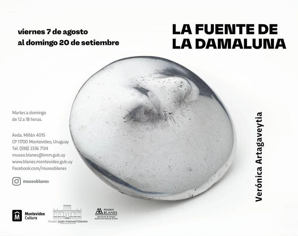 LA FUENTE DE LA DAMALUNA - VERÓNICA ARTAGAVEYTIA MUSEO BLANES De martes a domingos de 12 a 18h. Hasta el 20 de setiembre.