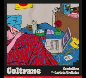 Cardellino - Coltrane ft. Carlota Urdiales