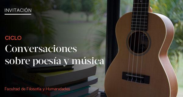 """Ciclo """"Conversaciones sobre poesía y música"""""""