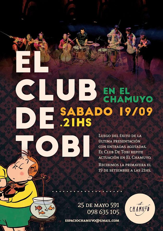 El Club de Tobi en El Chamuyo Luego del éxito de la última presentación con entradas agotadas, El Club De Tobi repite actuación en El Chamuyo. Recibimos la primavera el 19 de setiembre a las 21HS.