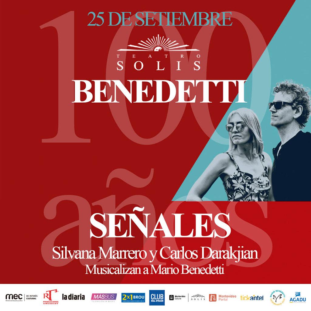 SEÑALES ¨100 años de Benedetti¨ Silvana Marrero y Carlos Darakjian llegan al Teatro Solís, para celebrar con sus musicalizaciones el centenario del poeta uruguayo.