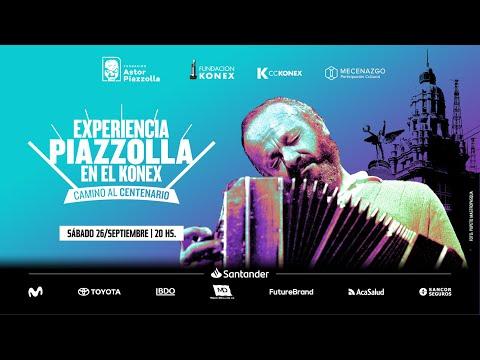 La Fundación Astor Piazzolla, Fundación Konex y CCKonex presentan Experiencia Piazzolla en el Konex- Camino al centenario, con el apoyo de Mecenazgo de la Ciudad de Buenos Aires. Un evento online que acerca la música y obra del gran compositor Astor Piazzolla y anticipa la edición 2021 del festival, en la antesala de los cien años de su nacimiento. Con la participación del Quinteto Astor Piazzolla, Sandra Mihanovich, Paula Maffia, Yamile Burich y el Trío Luminar y la conducción y curaduría artística de Daniel Pipi Piazzolla.