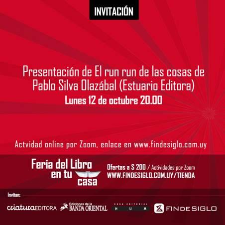 Presentación de El run run de las cosas de Pablo Silva Olazábal (Estuario Editora)