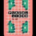 ¡Se viene la Plaza del Libro! 31 de octubre al 8 de noviembre en Plaza Independencia.
