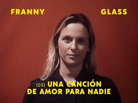 """""""Una canción de amor para nadie"""" forma parte de CANCIONES DE AMOR PARA EL FIN DEL MUNDO, el nuevo álbum de Franny Glass, a publicarse el domingo 22/11/2020. Cada semana, una nueva canción."""