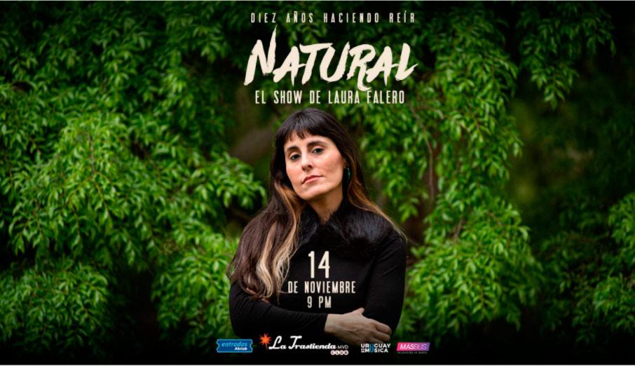 LAURA FALERO PRESENTA: NATURAL -Diez años haciendo reír 14 de noviembre de 2020 21:00 horas La Trastienda