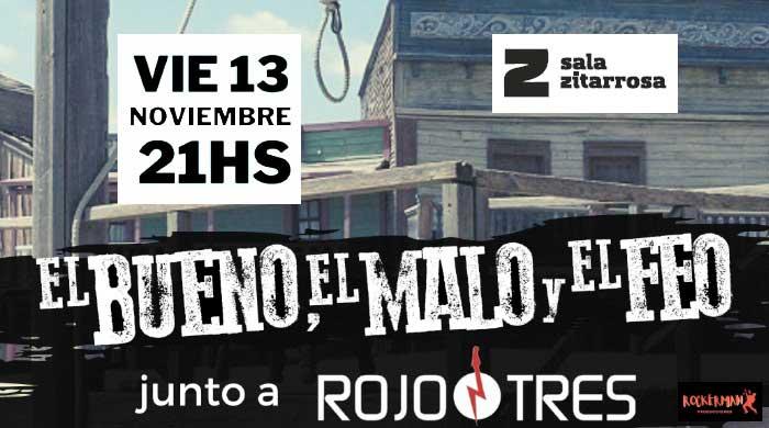 Las bandas El Bueno, el Malo y el Feo, junto a Rojo Tres se presentarán en la Sala Zitarrosa el próximo 13 de noviembre a las 21 horas.
