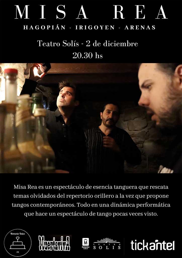 Misa Rea: Hagopián - Irigoyen - Arenas presentan un espectáculo de tango y performance en el Teatro Solís 2 de Diciembre 20:30 Hs en la Sala Zavala Muniz