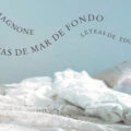 SIESTAS DE MAR DE FONDO (Bizarro, 2019) Letras de Eduardo Mateo musicalizadas por Estela Magnone 26 de noviembre, 21 hs., Magnolio Sala