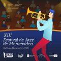 XIII FESTIVAL DE JAZZ DE MONTEVIDEO – 4 al 6 de diciembre Teatro Solís