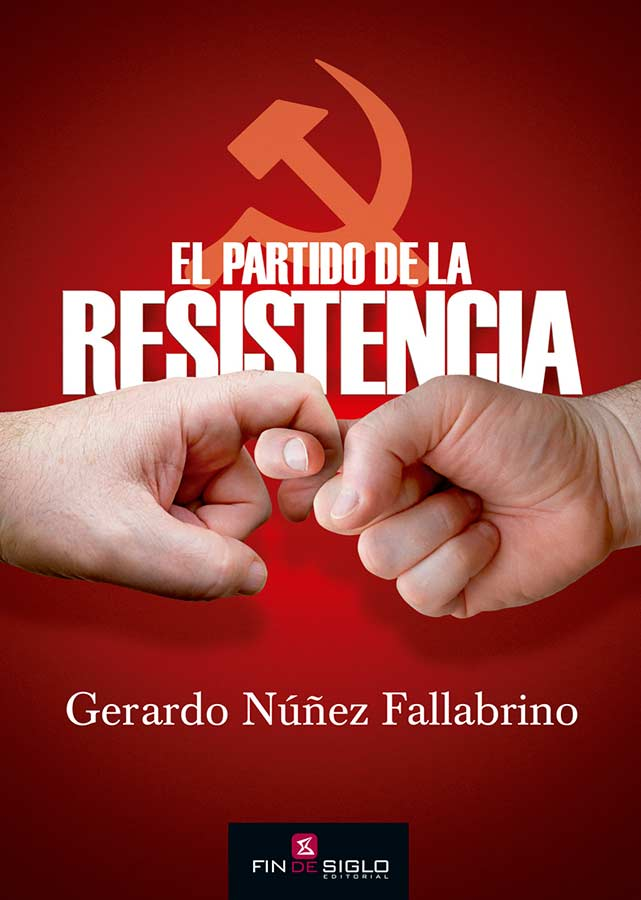 El partido de la resistencia De Gerardo Núñez Fallabrino