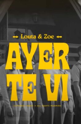 LOUTA - AYER TE VI (Official Video) ft. Zoe Gotusso