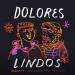 Arquero feat Sebastián Teysera - DOLORES LINDOS