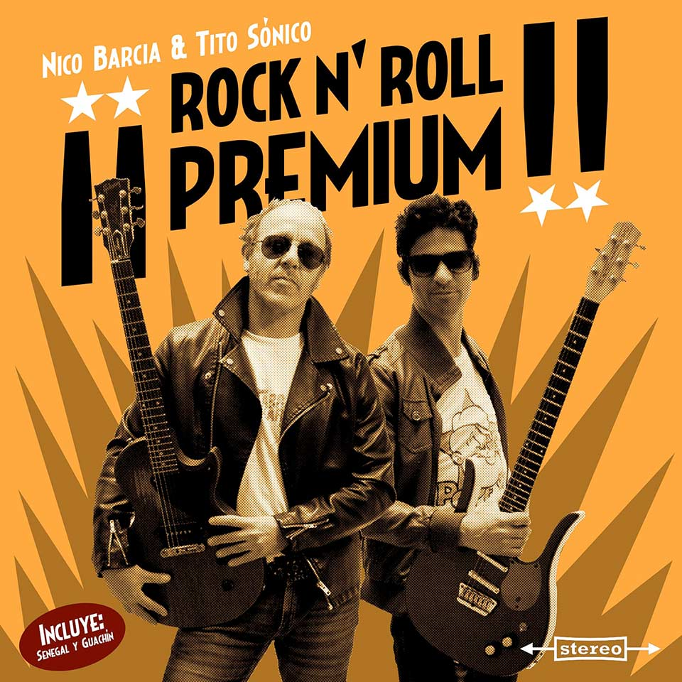¡ROCK N´ROLL PREMIUM! El nuevo disco de Nico Barcia & Tito Sónico