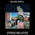 Otros Relatos - de Mariella Delfino - Textos: Mariella Maisonnave/ fino Sosa.